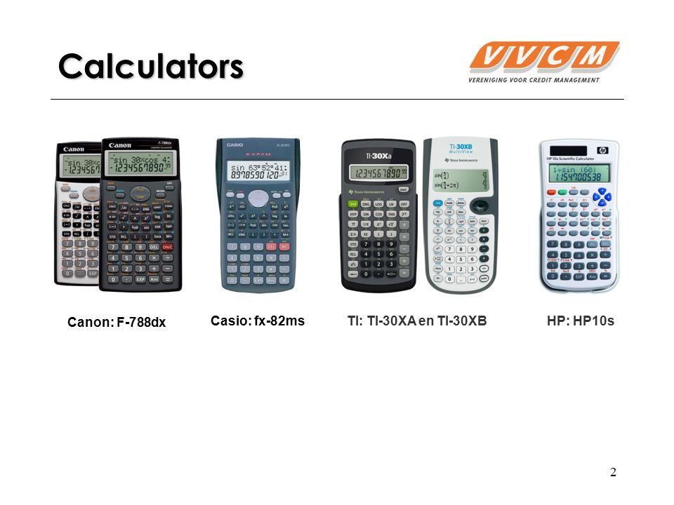Calculators Canon: F-788dx Casio: fx-82ms TI: TI-30XA en TI-30XB