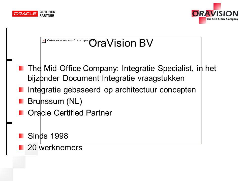 OraVision BV The Mid-Office Company: Integratie Specialist, in het bijzonder Document Integratie vraagstukken.