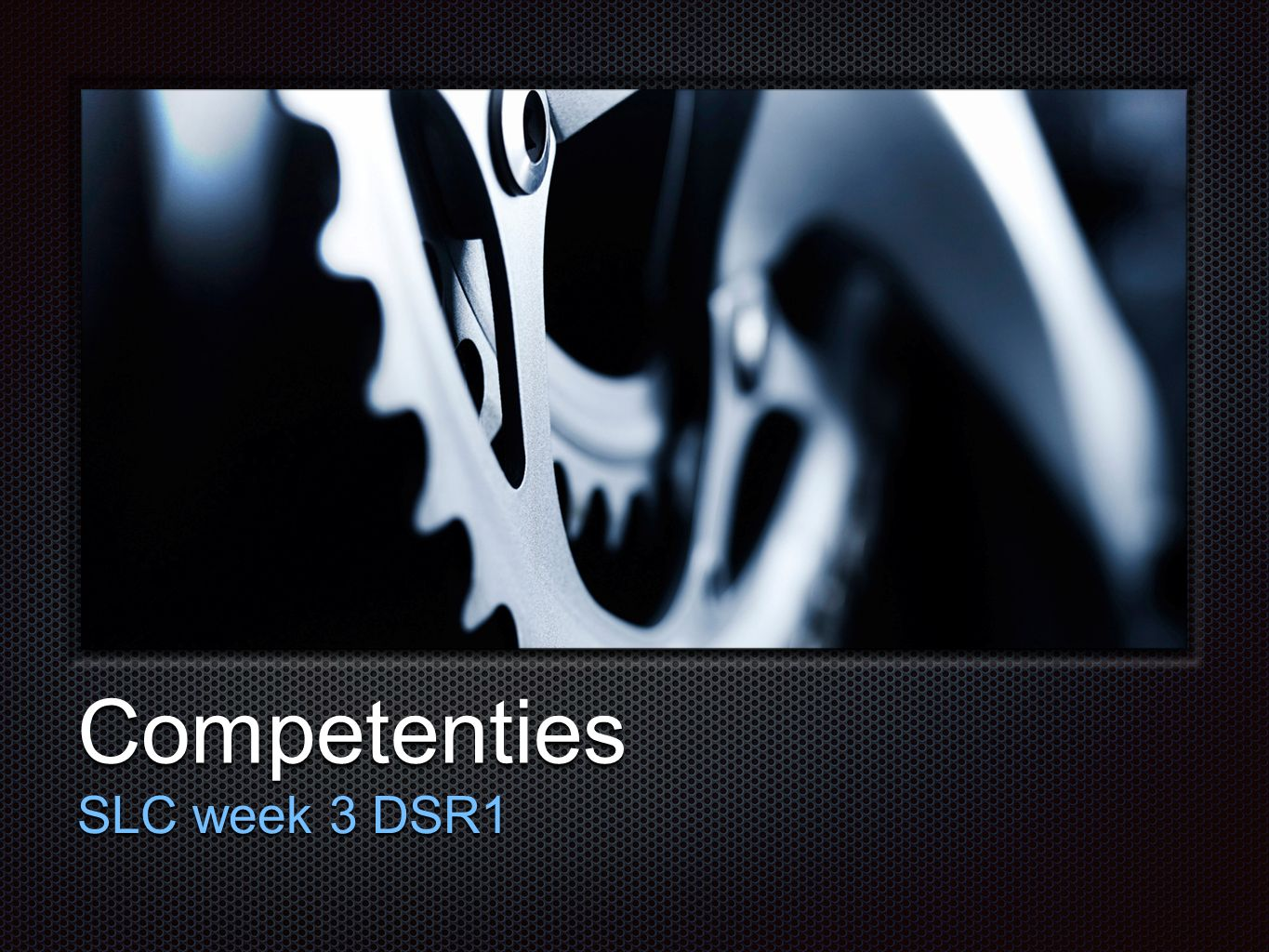 Competenties SLC week 3 DSR1