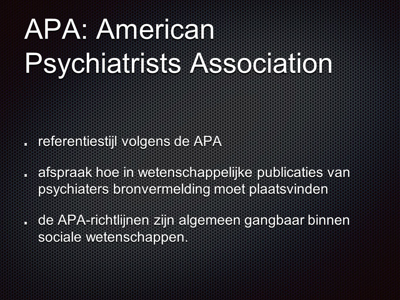 APA: American Psychiatrists Association