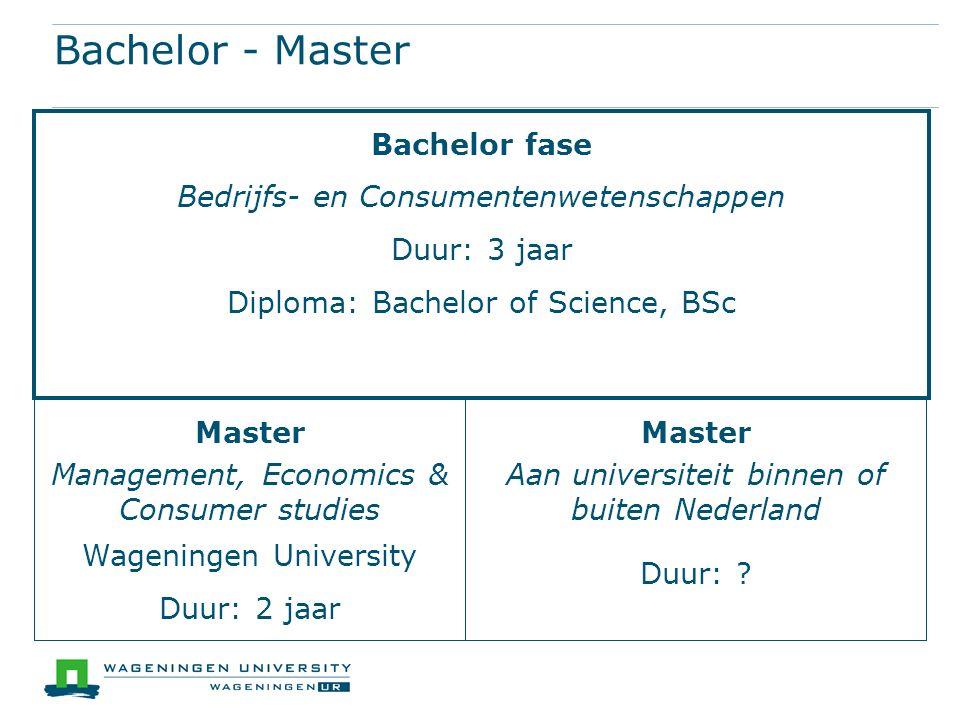 Bachelor - Master Bachelor fase Bedrijfs- en Consumentenwetenschappen