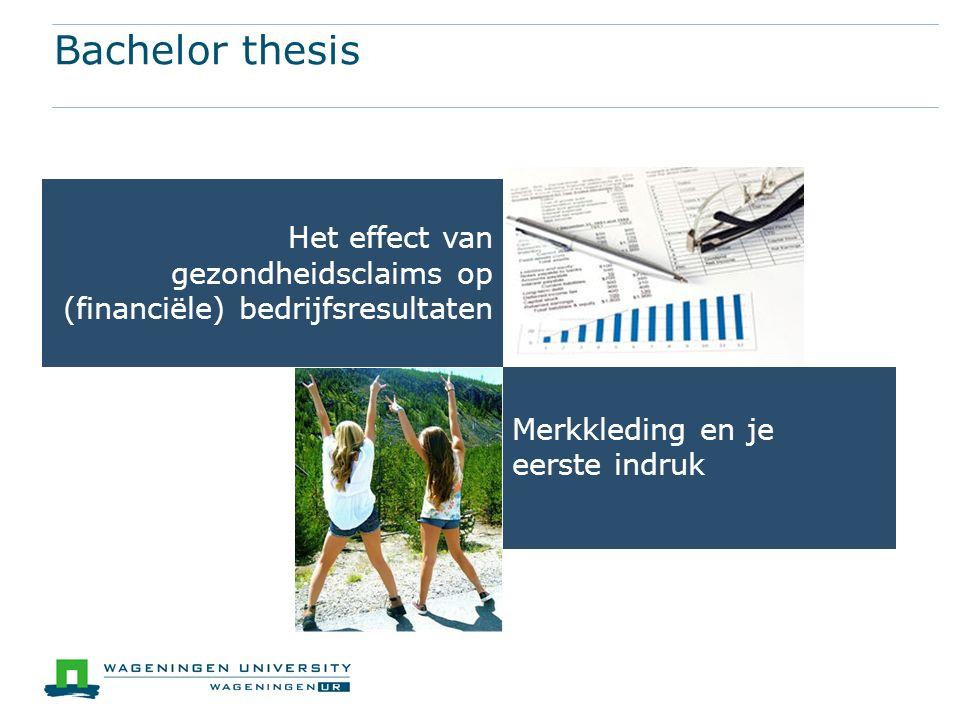 Bachelor thesis Het effect van gezondheidsclaims op (financiële) bedrijfsresultaten.