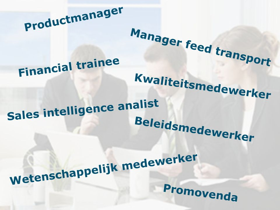Productmanager Manager feed transport. Financial trainee. Kwaliteitsmedewerker. Sales intelligence analist.
