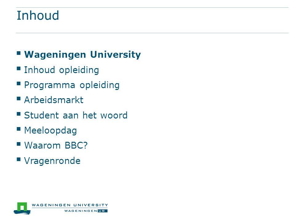 Inhoud Wageningen University Inhoud opleiding Programma opleiding