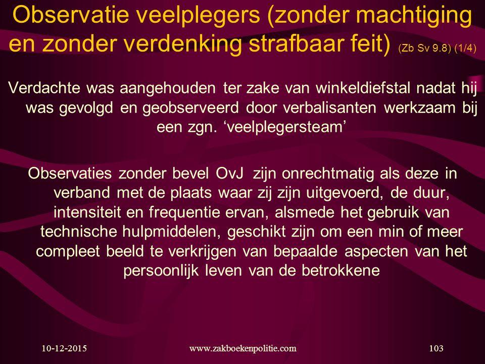 Observatie veelplegers (zonder machtiging en zonder verdenking strafbaar feit) (Zb Sv 9.8) (1/4)