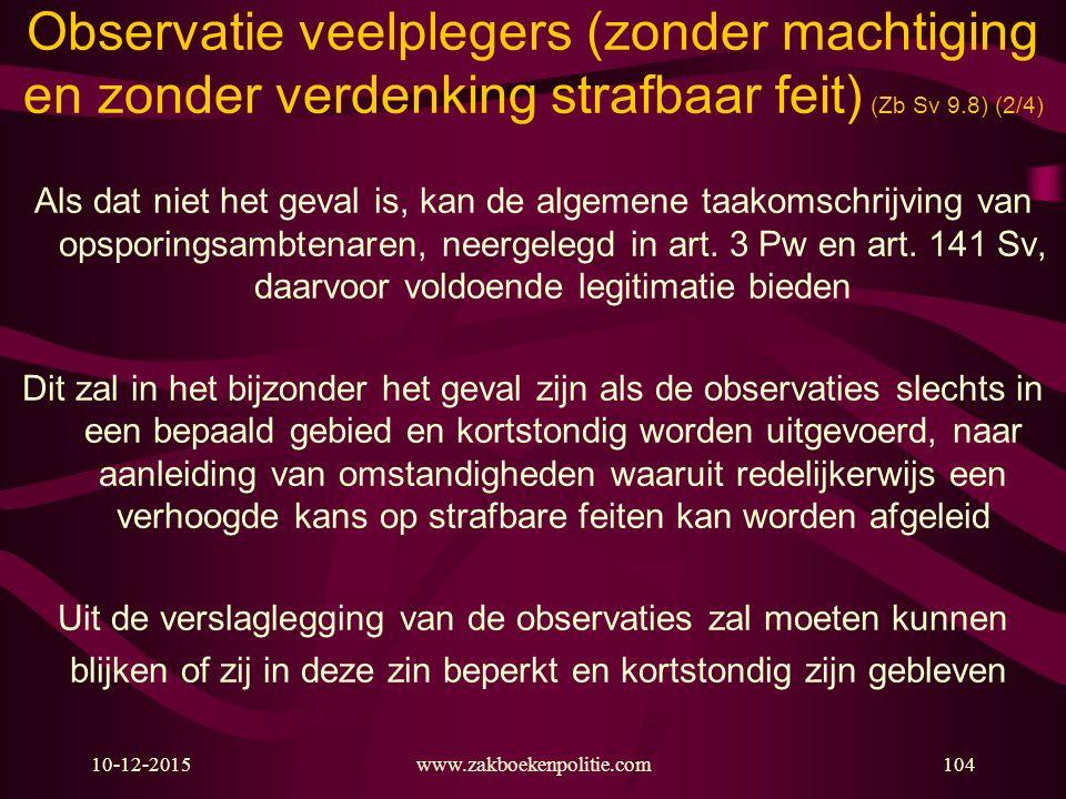 Observatie veelplegers (zonder machtiging en zonder verdenking strafbaar feit) (Zb Sv 9.8) (2/4)
