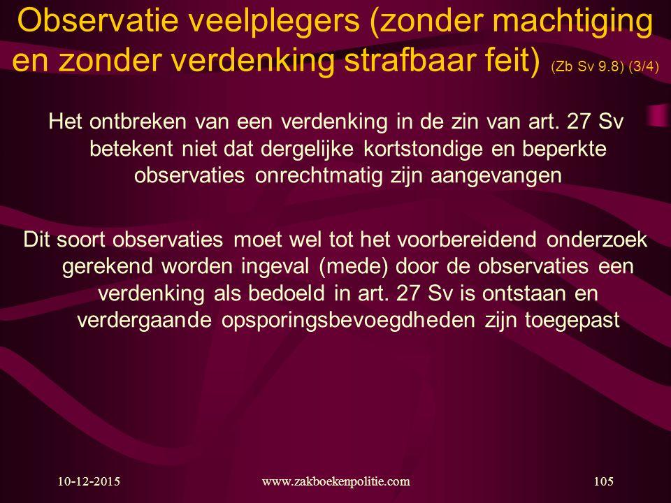 Observatie veelplegers (zonder machtiging en zonder verdenking strafbaar feit) (Zb Sv 9.8) (3/4)