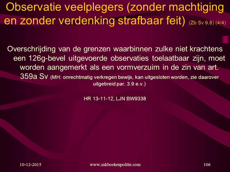 Observatie veelplegers (zonder machtiging en zonder verdenking strafbaar feit) (Zb Sv 9.8) (4/4)