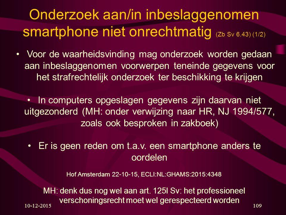 Onderzoek aan/in inbeslaggenomen smartphone niet onrechtmatig (Zb Sv 6