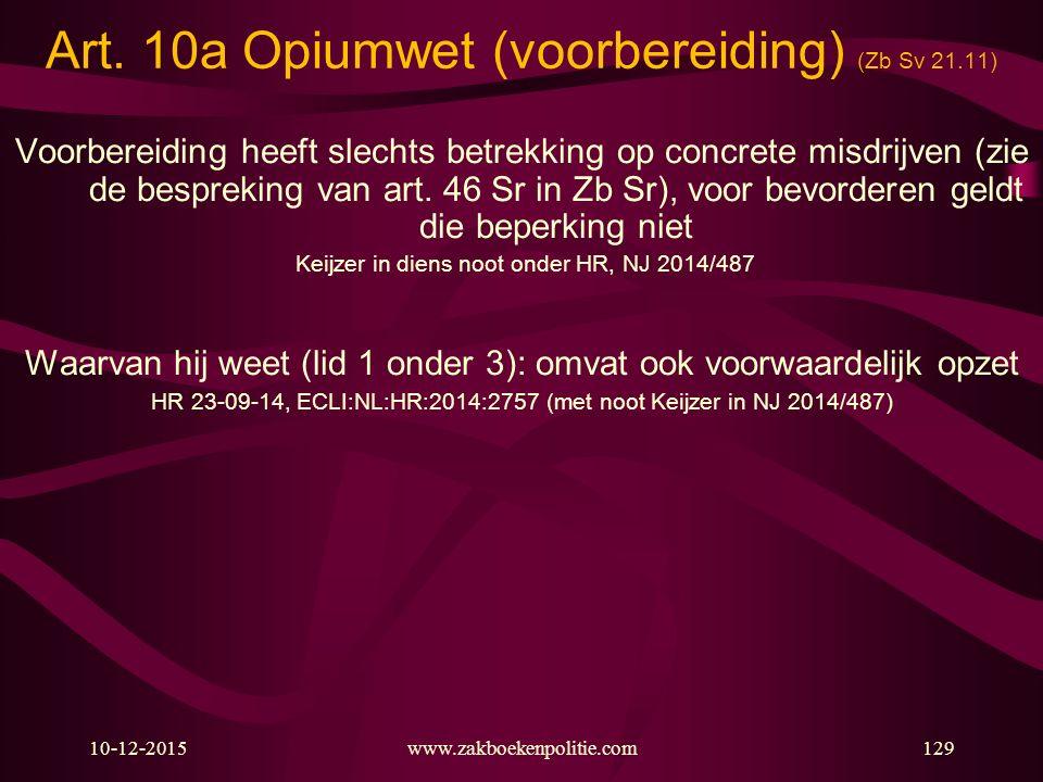 Art. 10a Opiumwet (voorbereiding) (Zb Sv 21.11)