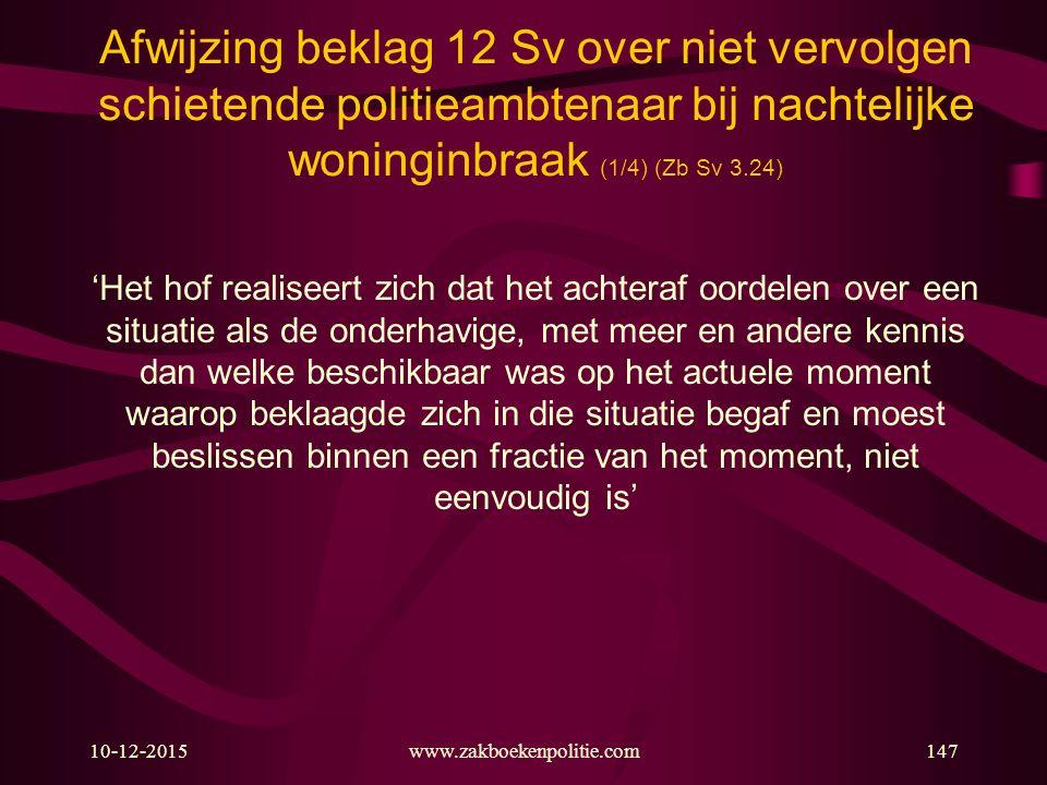 Afwijzing beklag 12 Sv over niet vervolgen schietende politieambtenaar bij nachtelijke woninginbraak (1/4) (Zb Sv 3.24)