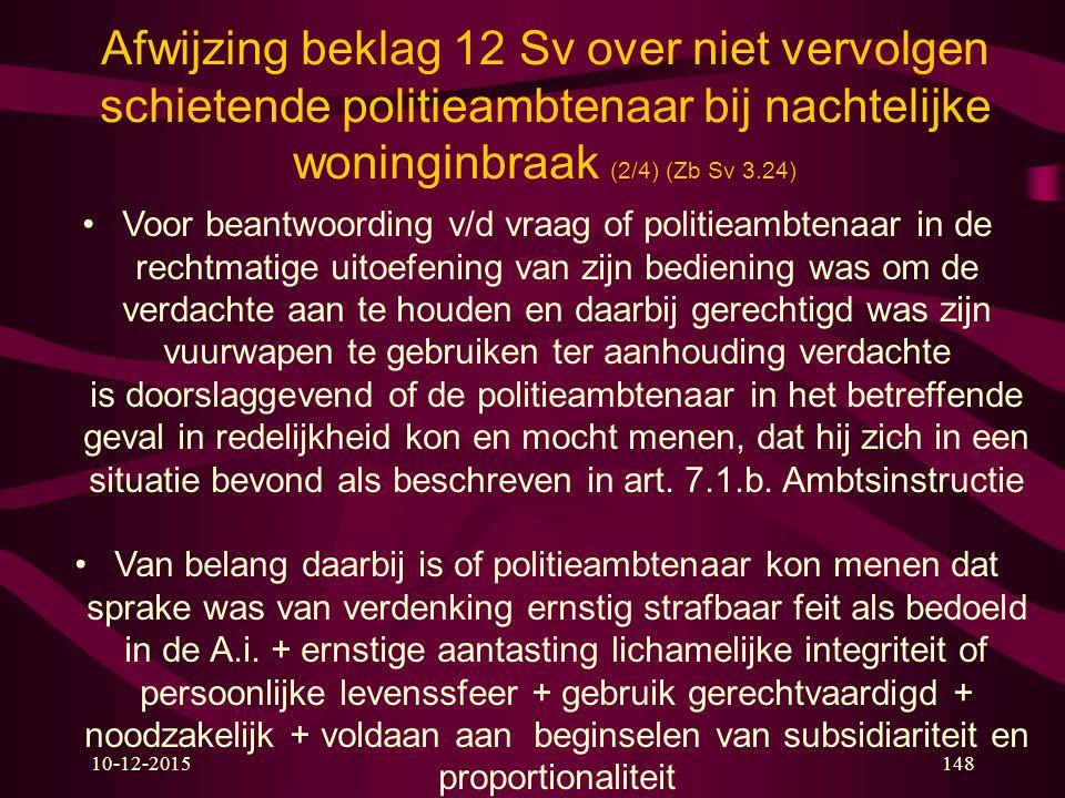 Afwijzing beklag 12 Sv over niet vervolgen schietende politieambtenaar bij nachtelijke woninginbraak (2/4) (Zb Sv 3.24)
