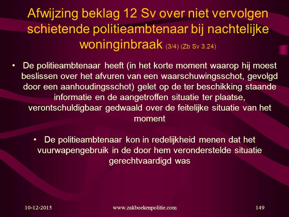 Afwijzing beklag 12 Sv over niet vervolgen schietende politieambtenaar bij nachtelijke woninginbraak (3/4) (Zb Sv 3.24)