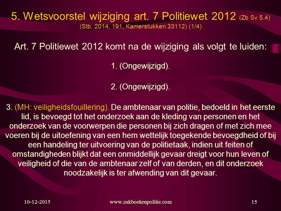 5. Wetsvoorstel wijziging art. 7 Politiewet 2012 (Zb Sv 5. 4) (Stb