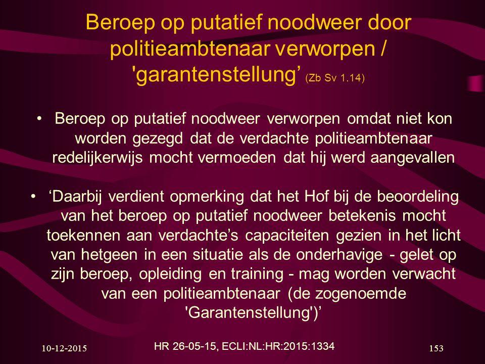 Beroep op putatief noodweer door politieambtenaar verworpen / garantenstellung' (Zb Sv 1.14)