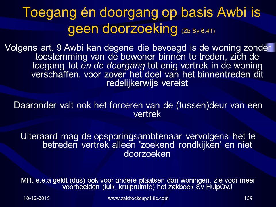 Toegang én doorgang op basis Awbi is geen doorzoeking (Zb Sv 6.41)