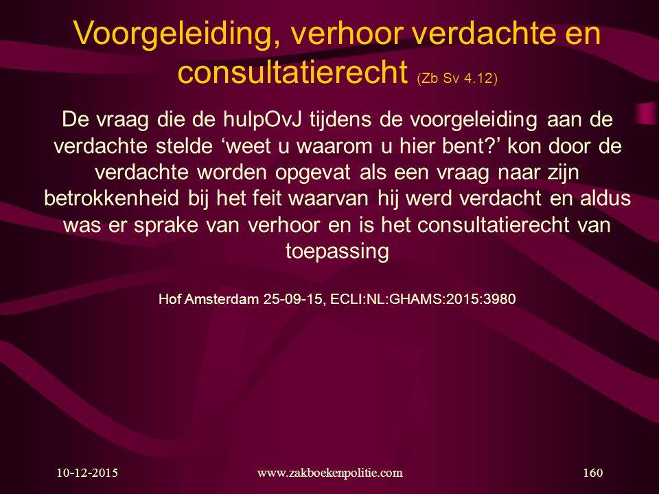 Voorgeleiding, verhoor verdachte en consultatierecht (Zb Sv 4.12)