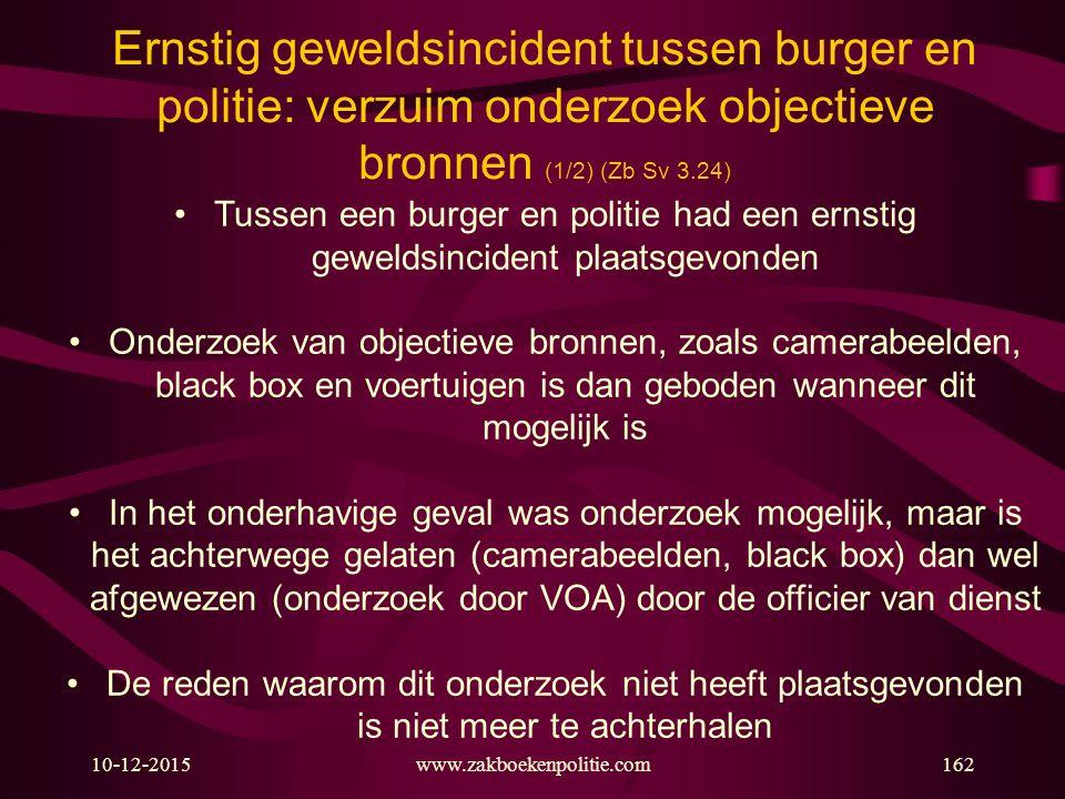Ernstig geweldsincident tussen burger en politie: verzuim onderzoek objectieve bronnen (1/2) (Zb Sv 3.24)