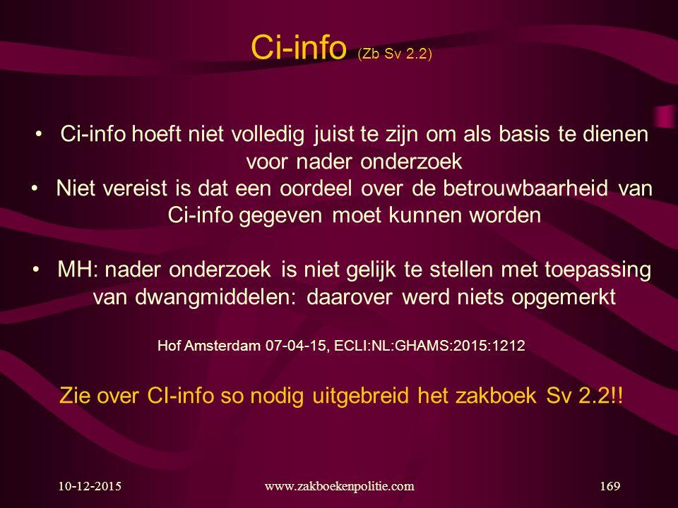 Ci-info (Zb Sv 2.2) Ci-info hoeft niet volledig juist te zijn om als basis te dienen voor nader onderzoek.