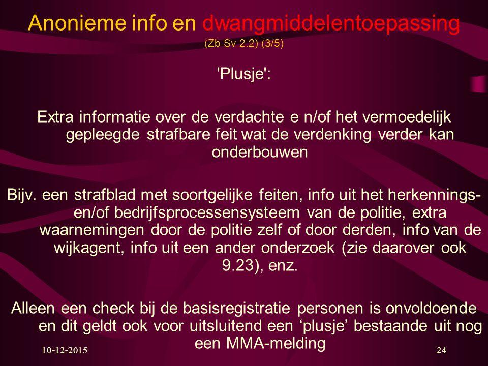 Anonieme info en dwangmiddelentoepassing (Zb Sv 2.2) (3/5)
