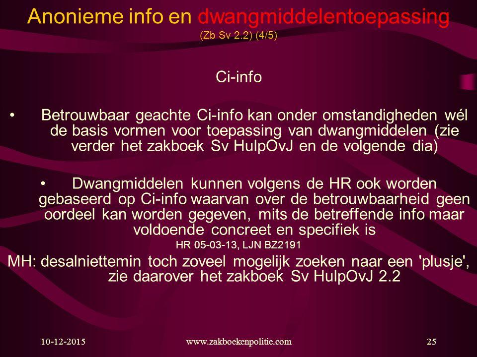 Anonieme info en dwangmiddelentoepassing (Zb Sv 2.2) (4/5)
