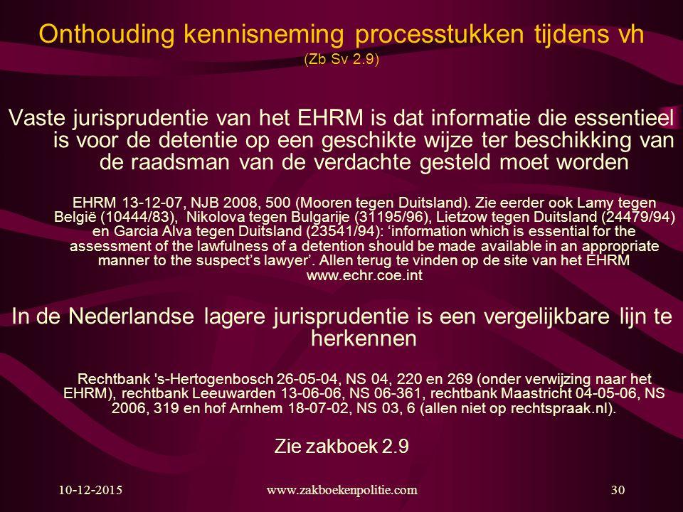 Onthouding kennisneming processtukken tijdens vh (Zb Sv 2.9)