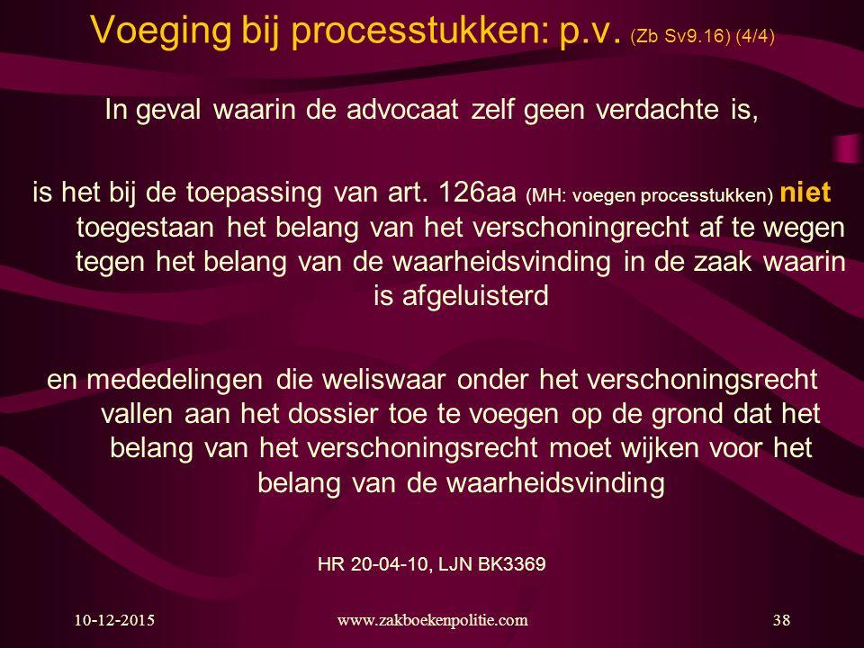 Voeging bij processtukken: p.v. (Zb Sv9.16) (4/4)