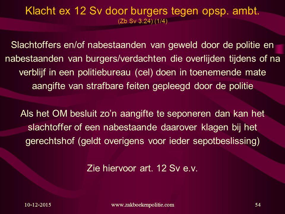 Klacht ex 12 Sv door burgers tegen opsp. ambt. (Zb Sv 3.24) (1/4)