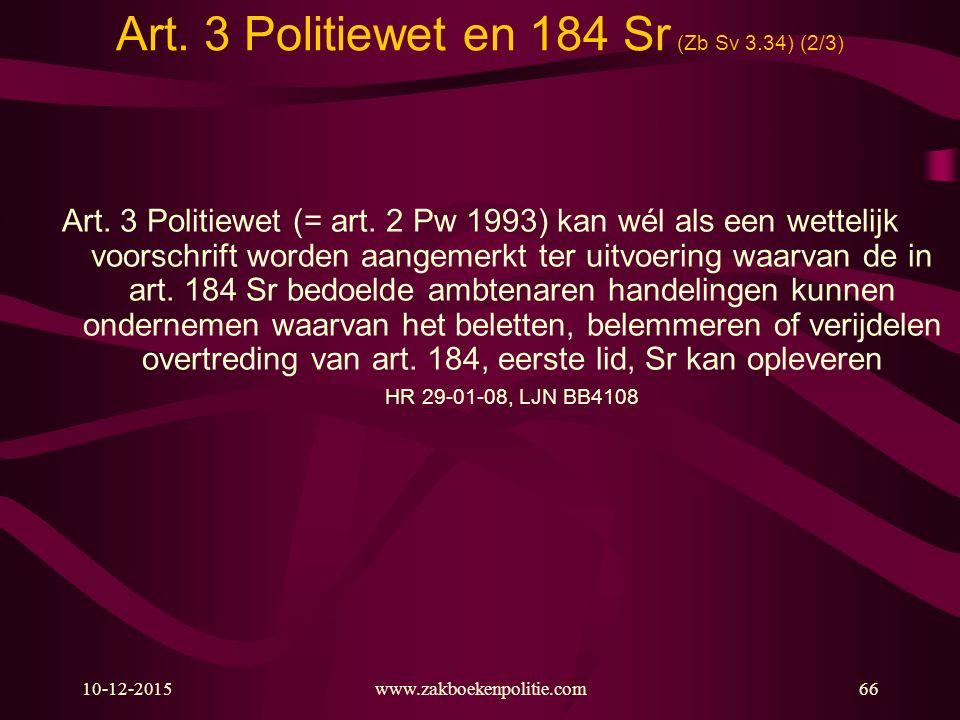 Art. 3 Politiewet en 184 Sr (Zb Sv 3.34) (2/3)
