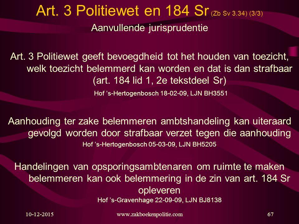 Art. 3 Politiewet en 184 Sr (Zb Sv 3.34) (3/3)