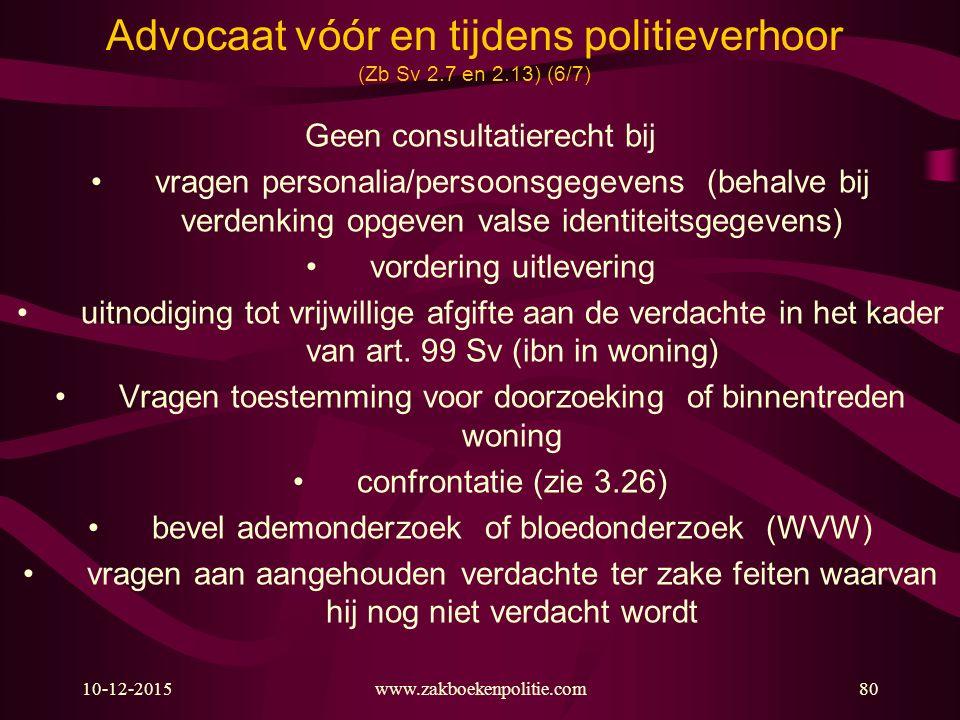 Advocaat vóór en tijdens politieverhoor (Zb Sv 2.7 en 2.13) (6/7)