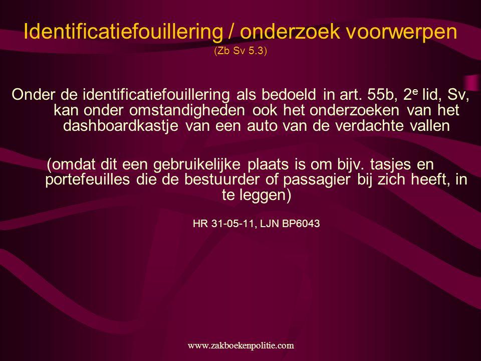 Identificatiefouillering / onderzoek voorwerpen (Zb Sv 5.3)