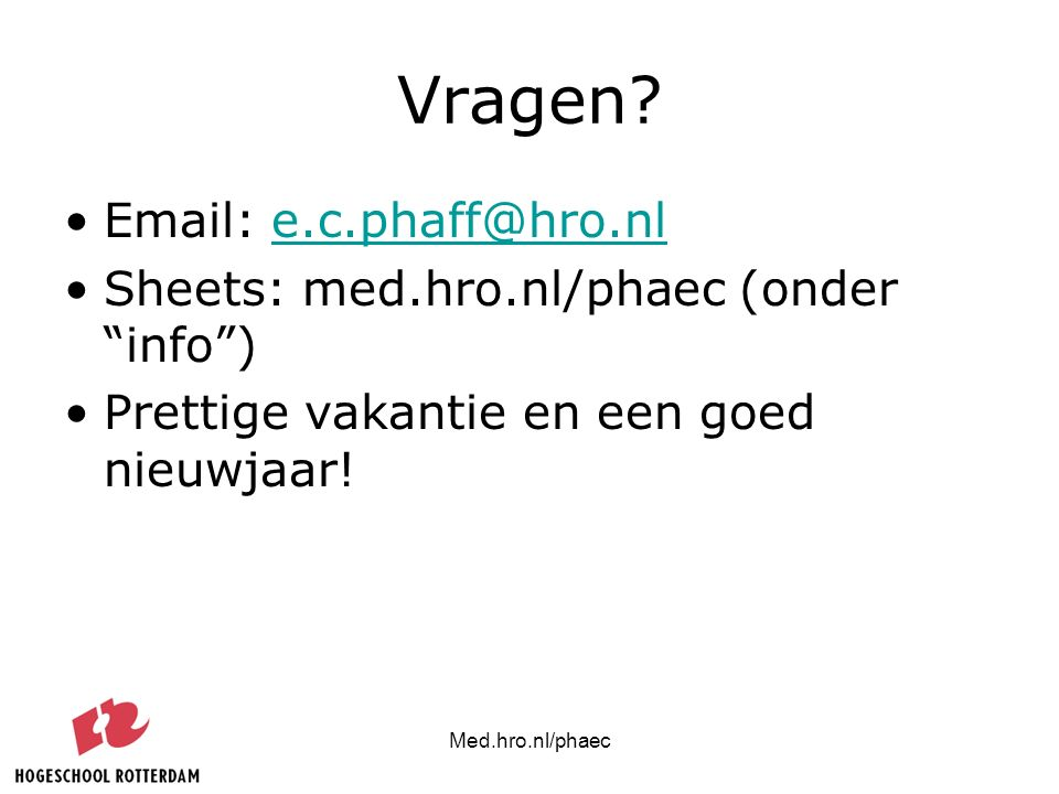 Vragen Email: e.c.phaff@hro.nl