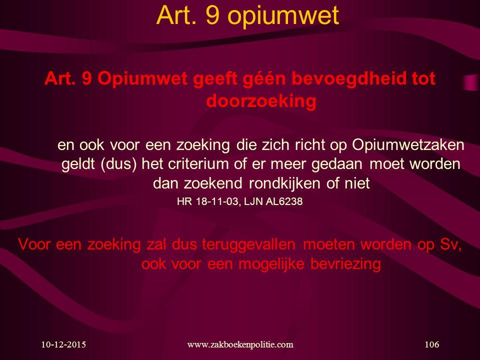 Art. 9 Opiumwet geeft géén bevoegdheid tot doorzoeking