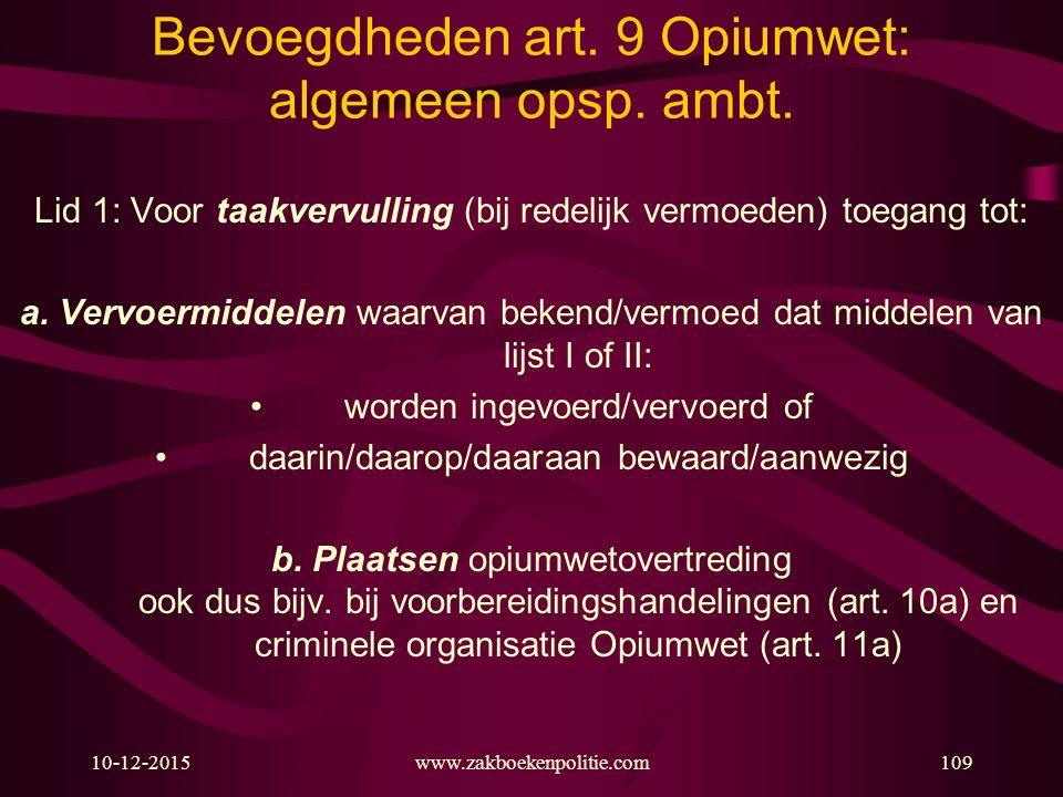 Bevoegdheden art. 9 Opiumwet: algemeen opsp. ambt.