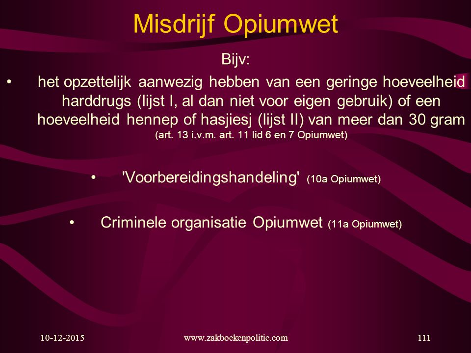 Misdrijf Opiumwet Bijv: