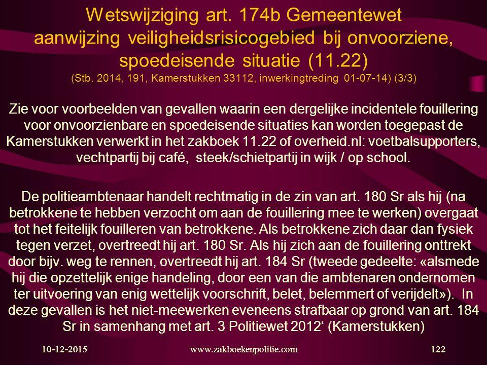 Wetswijziging art. 174b Gemeentewet aanwijzing veiligheidsrisicogebied bij onvoorziene, spoedeisende situatie (11.22) (Stb. 2014, 191, Kamerstukken 33112, inwerkingtreding 01-07-14) (3/3)