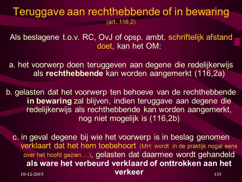 Teruggave aan rechthebbende of in bewaring (art. 116,2)