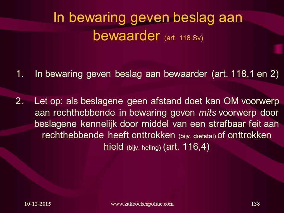 In bewaring geven beslag aan bewaarder (art. 118 Sv)