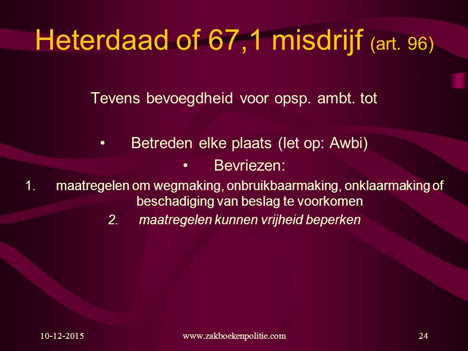Heterdaad of 67,1 misdrijf (art. 96)