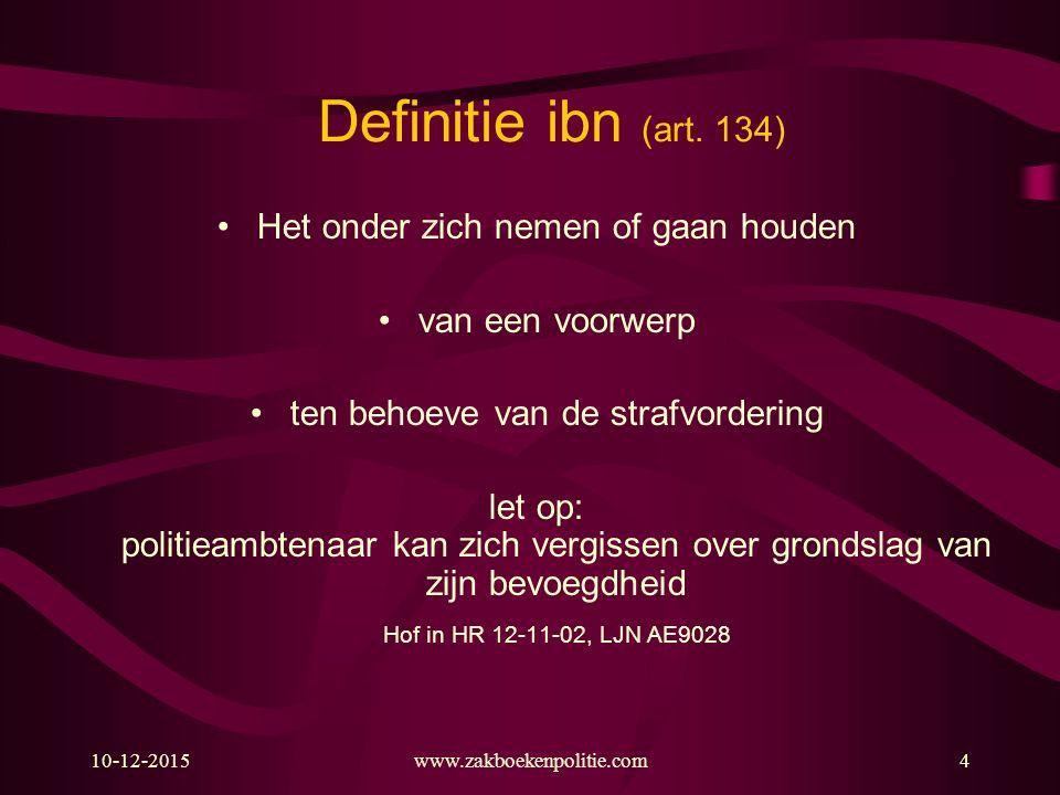 Definitie ibn (art. 134) Het onder zich nemen of gaan houden