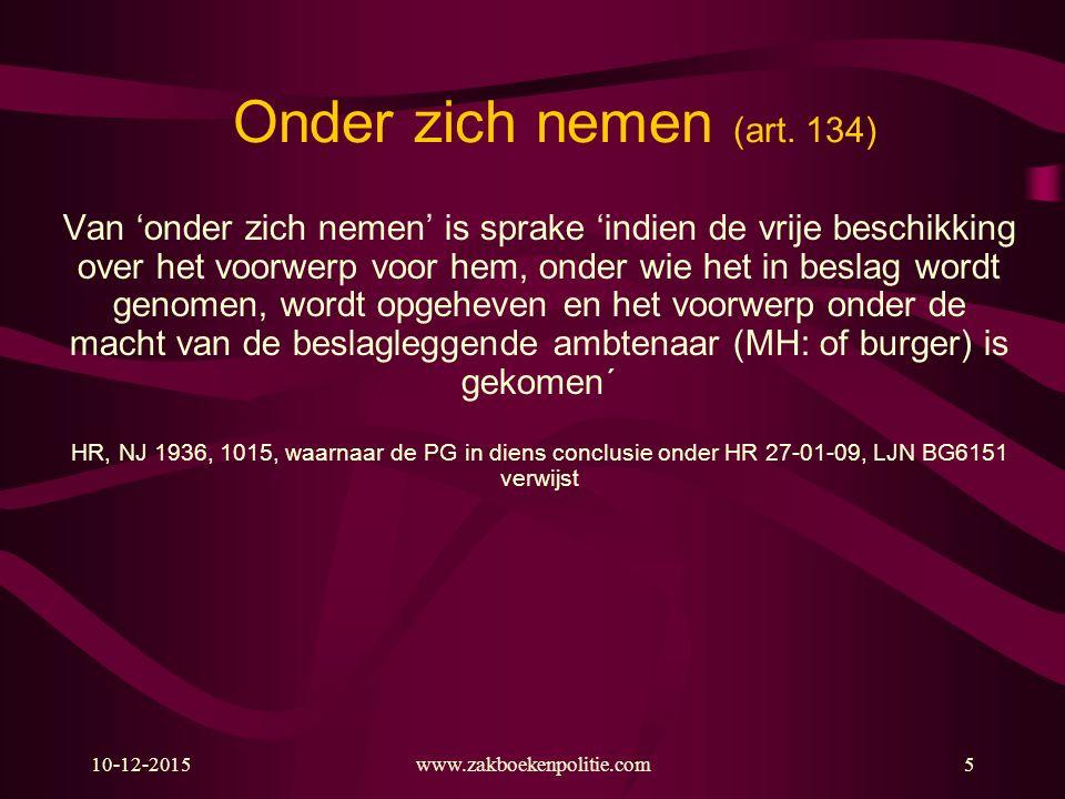 Onder zich nemen (art. 134)