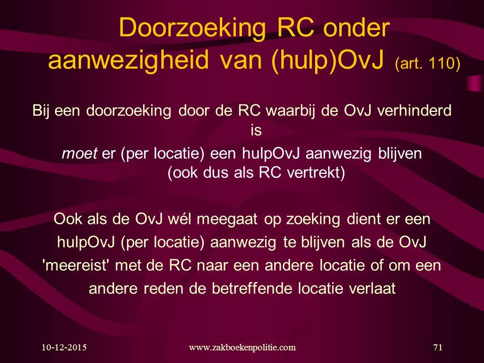Doorzoeking RC onder aanwezigheid van (hulp)OvJ (art. 110)