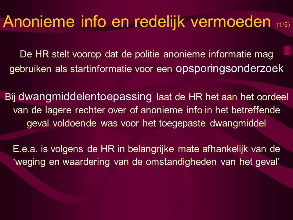 Anonieme info en redelijk vermoeden (1/5)