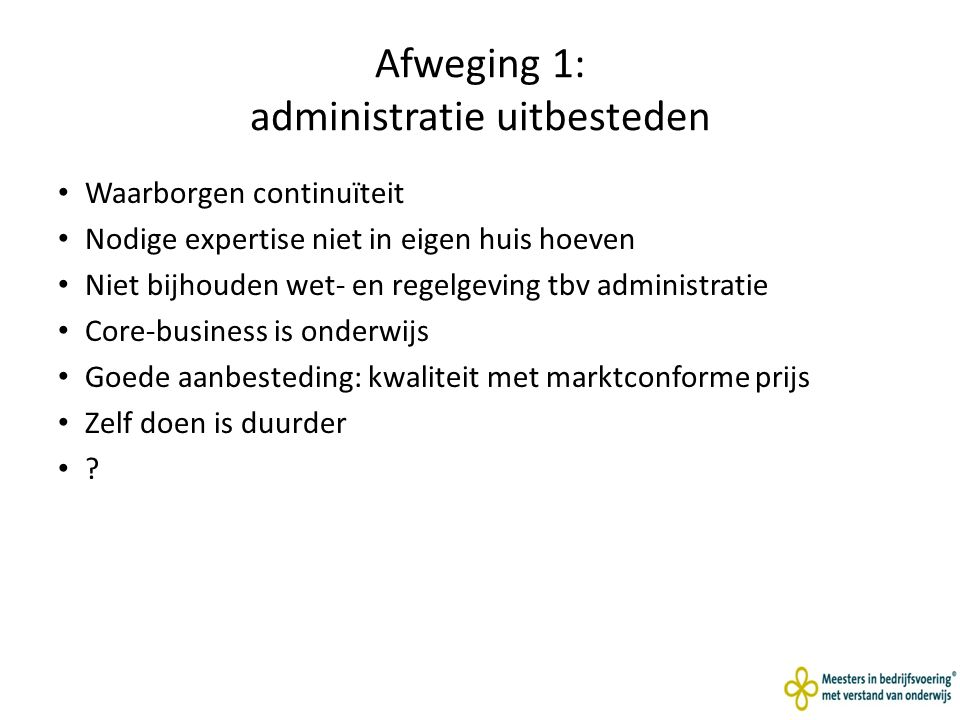 Afweging 1: administratie uitbesteden
