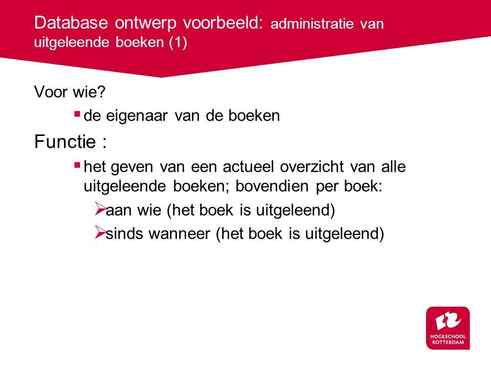 Database ontwerp voorbeeld: administratie van uitgeleende boeken (1)