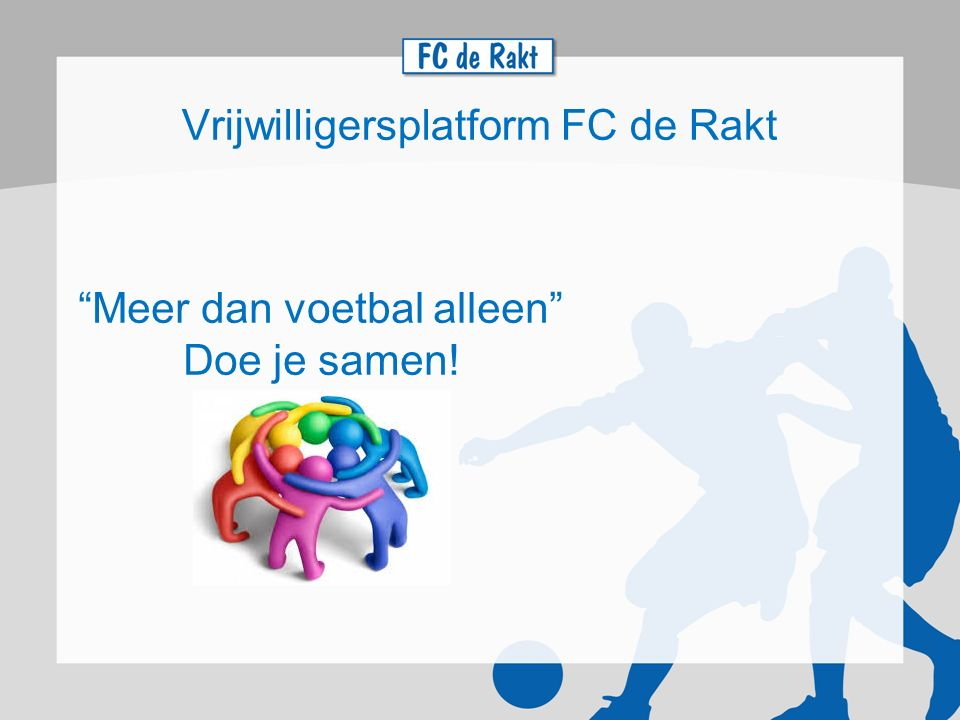 Vrijwilligersplatform FC de Rakt