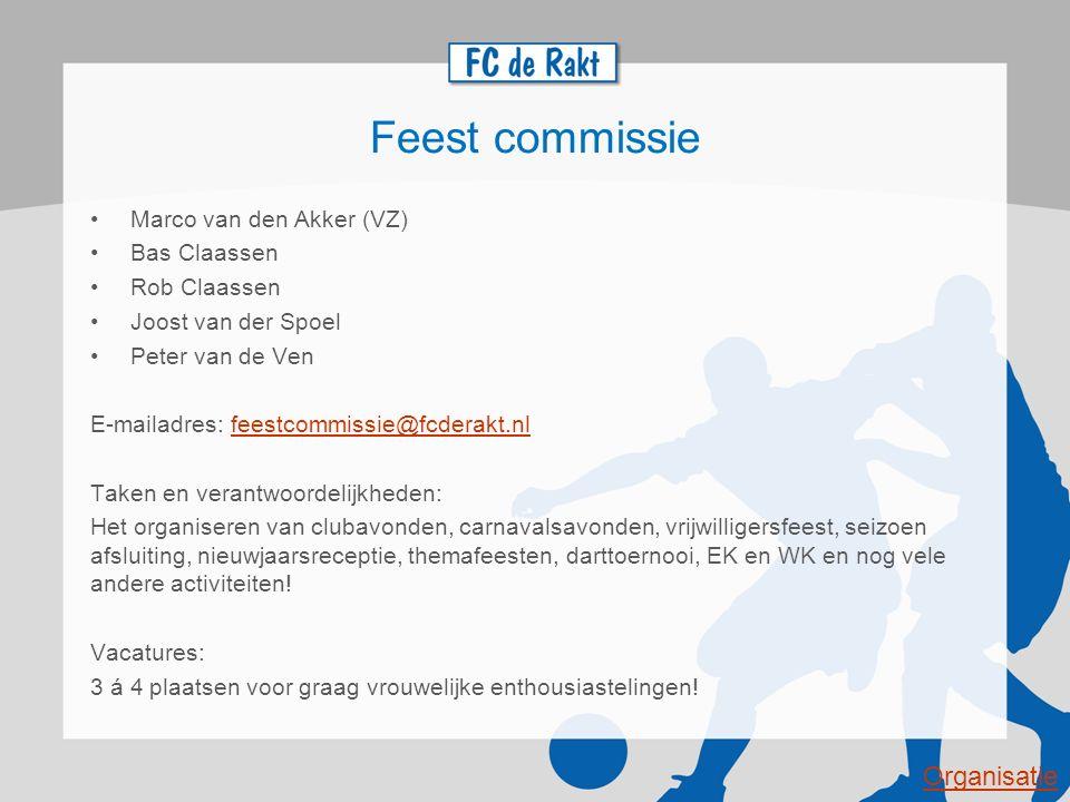 Feest commissie Organisatie Marco van den Akker (VZ) Bas Claassen