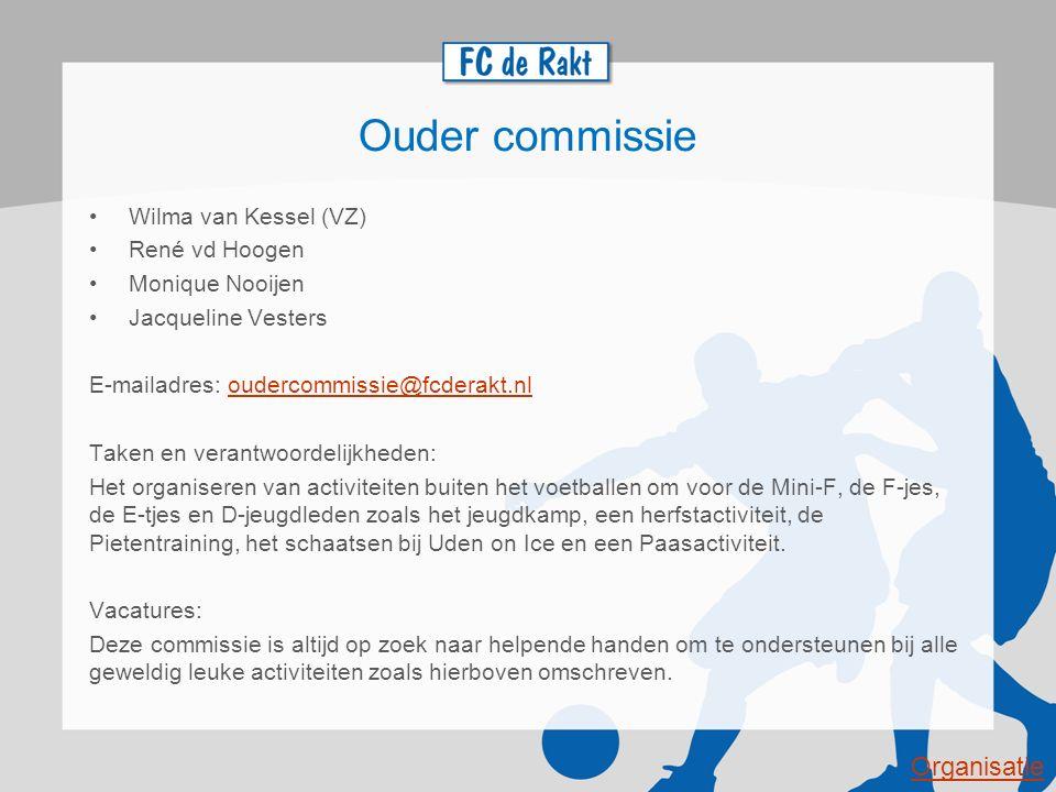 Ouder commissie Organisatie Wilma van Kessel (VZ) René vd Hoogen