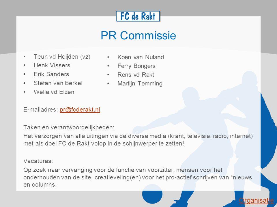 PR Commissie Organisatie Teun vd Heijden (vz) Henk Vissers